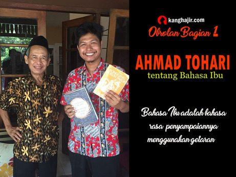 AHMAD TOHARI TENTANG BAHASA IBU